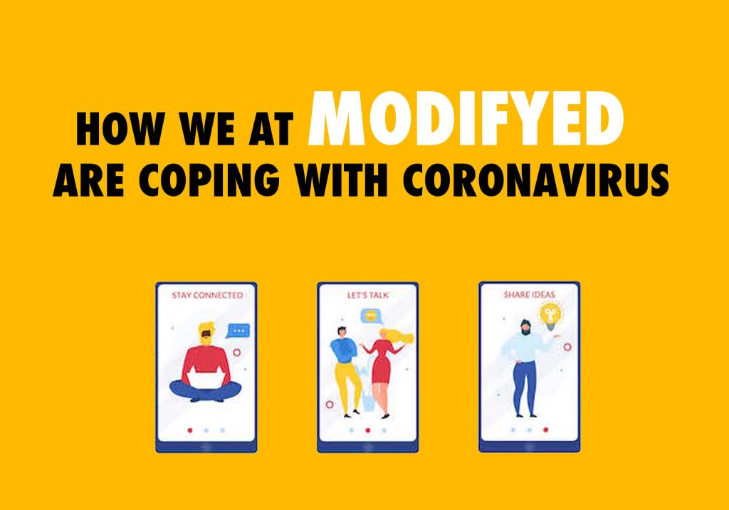 How We at Modifyed are Coping with Coronavirus