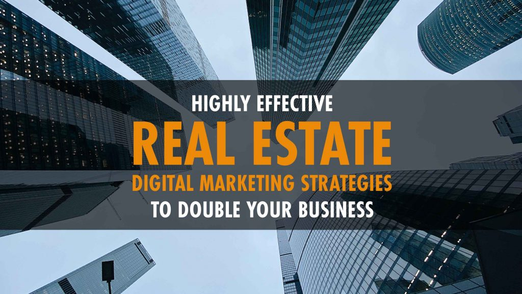 An Easy Guide to Results Driven Real Estate Digital Marketing in 2021