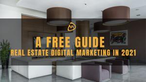 Real estate digital marketing 2021